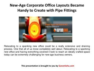 New-Age Corporate Office Layouts Became Handy to Create with Pipe Fittings