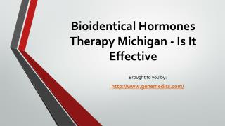 Bioidentical Hormones Therapy Michigan - Is It Effective?