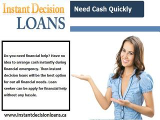 Instant decision loans-Quick Financial Assistance For All Monetary Crisis