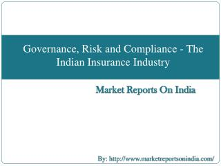 Governance,Risk and Compliance – The Indian Insurance Industry
