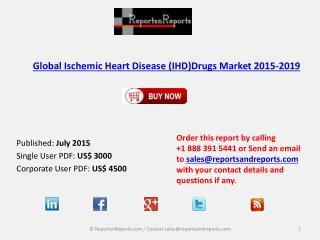 Global Ischemic Heart Disease (IHD)Drugs Market 2015-2019
