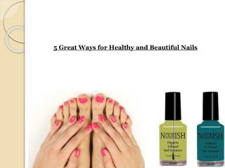 5 Great Ways for Healthy and Beautiful Nails