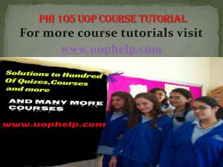 PHI 105 uop Courses/ uophelp