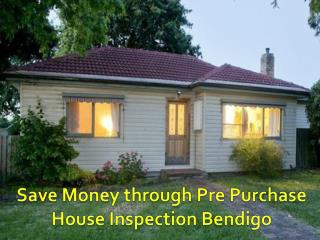 Save Money through Pre Purchase House Inspection Bendigo