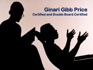Ginari Gibb Price Certified and Double Board Certified