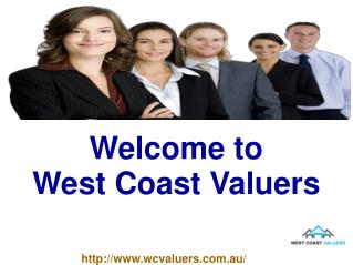 Opportunity to Concern Property Valuation with West Cost Valuers