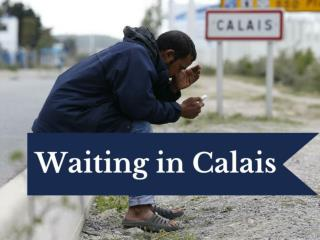 Waiting in Calais