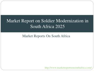 Market Report on Soldier Modernization in South Africa 2025