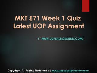 MKT 571 Week 1 Quiz Latest UOP Assignment