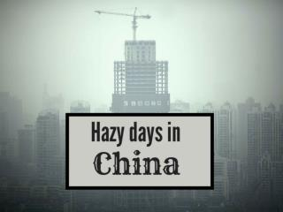 Hazy days in China