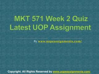 MKT 571 Week 2 Quiz Latest UOP Assignment