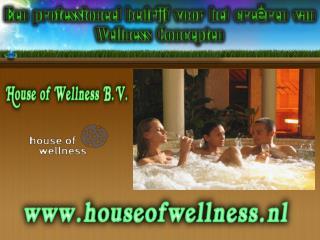 Een professioneel bedrijf voor het creëren van Wellness Concepten
