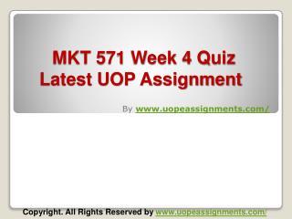 MKT 571 Week 4 Quiz Latest UOP Assignment