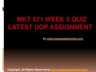 MKT 571 Week 5 Quiz Latest UOP Assignment