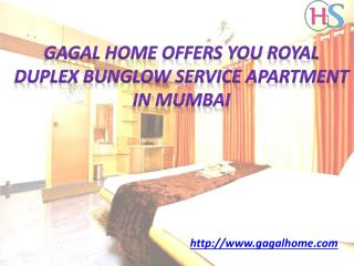 Gagal Home Offers You Royal Duplex Bunglow ?Service Apartment in Mumbai