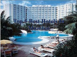 Top 5 Best Hotels In Mumbai - Find Address And Photos
