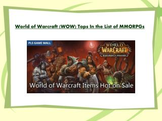 World of Warcraft (WOW) Tops In the List of MMORPGs