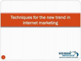 Techniques for the New Trend in Internet Marketing 2015