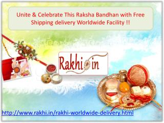Unite & Celebrate This Raksha Bandhan with Free Shipping delivery Worldwide Facility!!