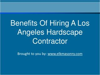 Benefits Of Hiring A Los Angeles Hardscape Contractor