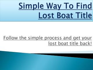 Simple Way To Find Lost Boat Title