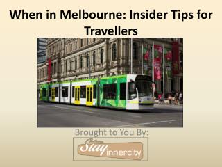 Insider Tips for Melbourne Travellers