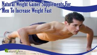 Natural Weight Gainer Supplements For Men To Increase Weight Fast