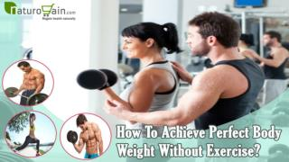 How To Achieve Perfect Body Weight Without Exercise?