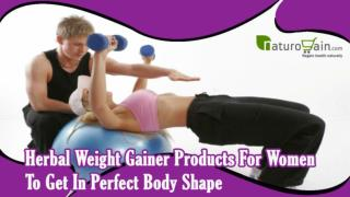 Herbal Weight Gainer Products For Women To Get In Perfect Body Shape