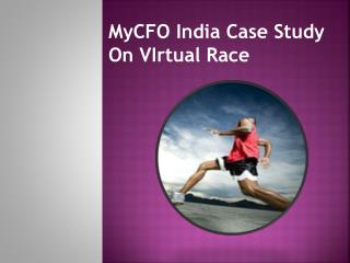 MyCFO India Case Study On VIrtual Race