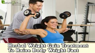 Herbal Weight Gain Treatment To Raise Body Weight Fast