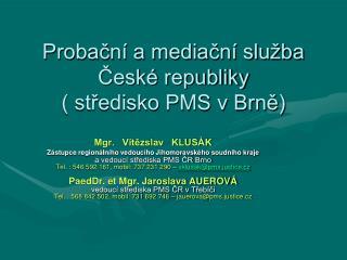 Probacn  a mediacn  slu ba  Cesk  republiky  stredisko PMS v Brne