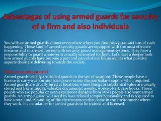 Advantages of using armed guards for security of a firm and also individuals