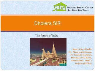 Dholera SIR | Dholera SIR Project |  Dholera Metro City