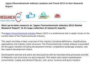 Japan Fluorochemicals Industry 2015 Market Research Report