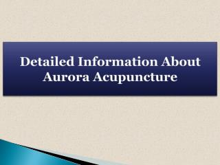 Detailed Information About Aurora Acupuncture