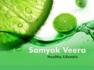 Samyak Veera - Healthy Lifestyle