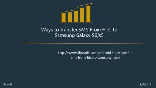 A Method to Help you to Transfer SMS From HTC to Galaxy S6/S5