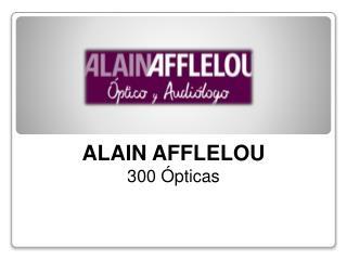 ¡300 ópticas Alain Afflelou gracias a vosotros!