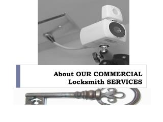 About OUR COMMERCIAL Locksmith SERVICES
