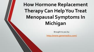 How Hormone Replacement Therapy Can Help You Treat Menopausal Symptoms In Michigan