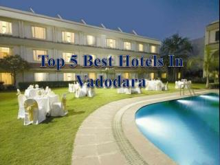 Top 5 Best Hotels in Vadodara, Gujarat with Rates