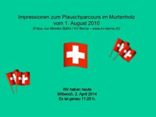 Wir haben heute Dienstag, 28. August 2012 Es ist genau 11:38 h.