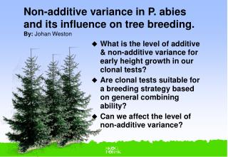 Non-additive variance in P. abies  and its influence on tree breeding. By: Johan Weston