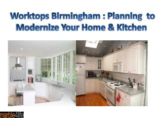 Worktops Birmingham : Planning to Modernize Your Home & Kitchen