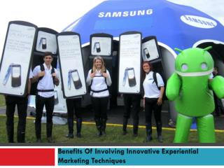 Benefits Of Involving Innovative Experiential Marketing Techniques