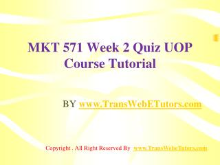 MKT 571 Week 2 Quiz UOP Course Tutorial