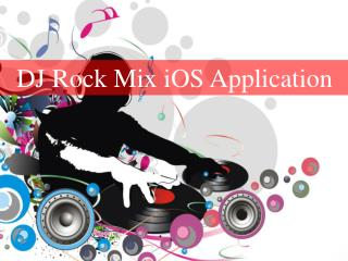 DJ Rock Mix iOS Music Application