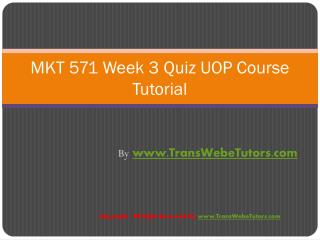 MKT 571 Week 3 Quiz UOP Course Tutorial