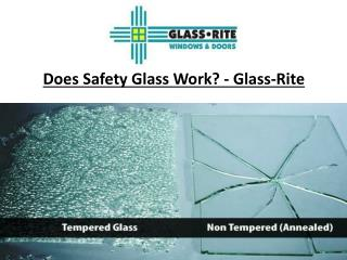 Does Safety Glass Work? - Glass-Rite